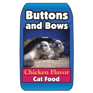 $19.99 for 40# bag of Buttons & Bows Cat Food