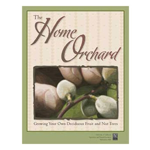 The Home Orchard: Growing Your Own Fruit & Nut Trees